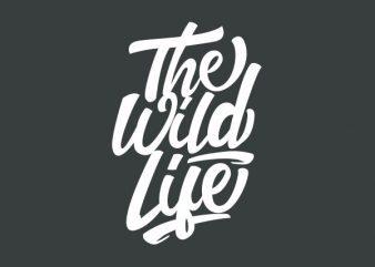 The Wild Life tshirt design buy t shirt design