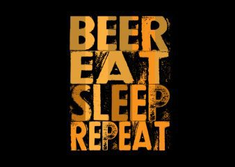 beer eat sleep repeat Vector t-shirt design buy t shirt design