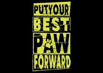 put your best paw buy t shirt design