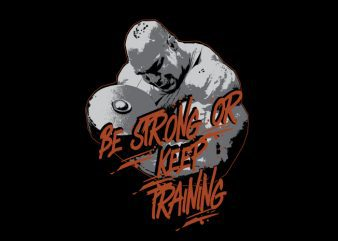 Vector t-shirt be strong or keep training buy t shirt design