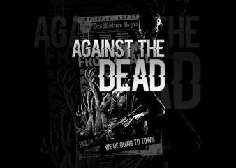 against the dead t shirt template