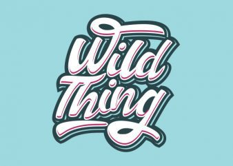 Wild Thing Vector t-shirt design