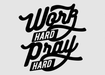 Work Hard Pray Hard shirt design