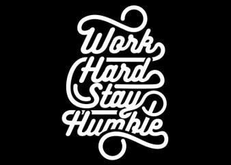 Work Hard Stay Humble tshirt design buy t shirt design