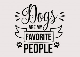 Dogs Are My Favorite People buy t shirt design