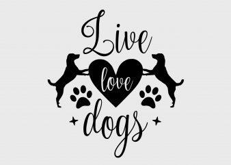 Live Love Dogs buy t shirt design