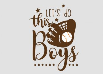 Let's Do This Boys t shirt vector graphic