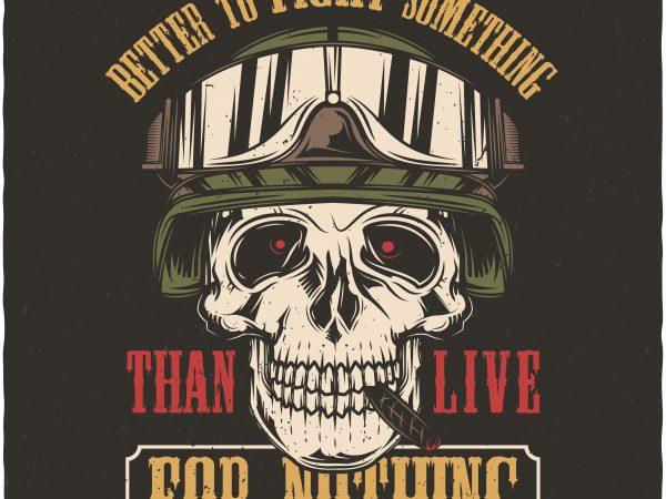 Better to fight something. Vector T-Shirt Design buy t shirt design