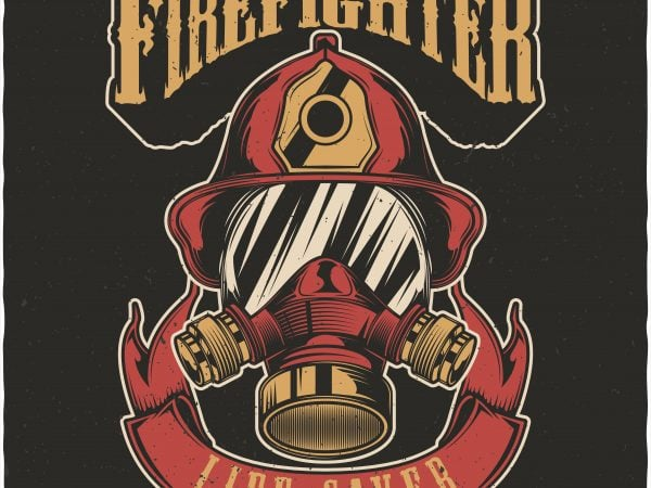 Firefighter life saver. Vector T-Shirt Design buy t shirt design