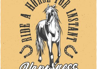 Ride a horse for instant happiness. Vector T-Shirt Design