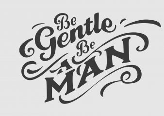 Be A Gentle buy t shirt design