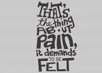 That's The Thing About Pain buy t shirt design