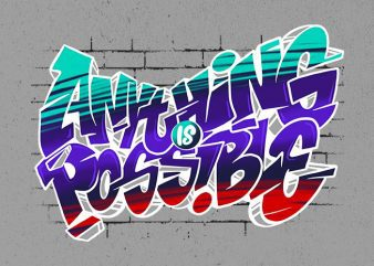 anything is possible Graphic t-shirt design t shirt vector