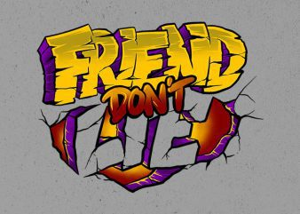 friend dont lie Graphic t-shirt design buy t shirt design