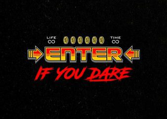 enter if you dare Vector t-shirt design