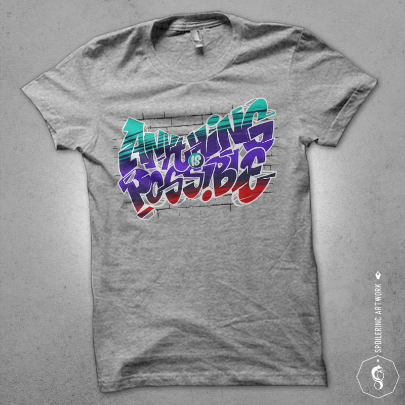 anything is possible Graphic t-shirt design buy t shirt design