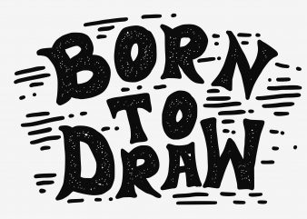 Born To Draw t shirt template
