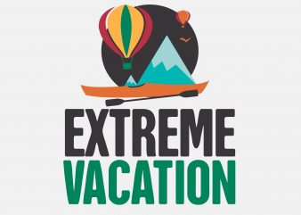 Extreme Vacation buy t shirt design