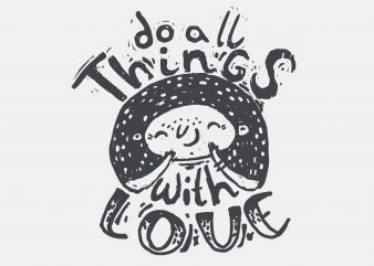 Do all Things With Love buy t shirt design