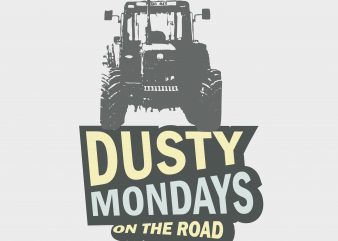 Dusty Mondays On The Road buy t shirt design