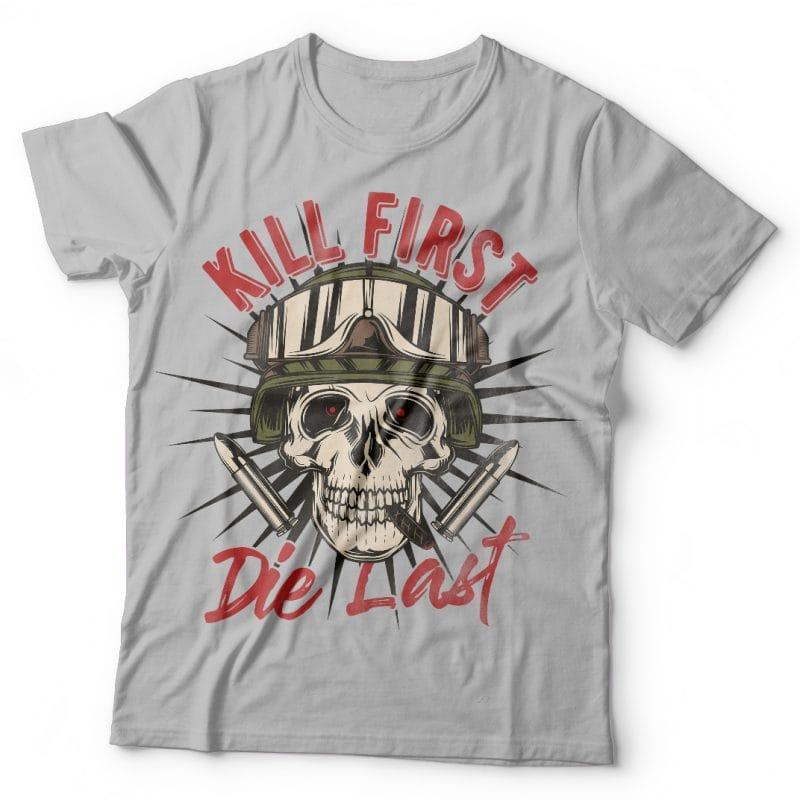 Kill first, die last. Vector T-Shirt Design buy t shirt design