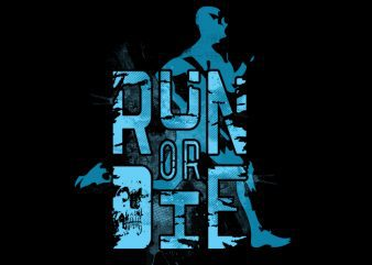 run or die Vector t-shirt design buy t shirt design