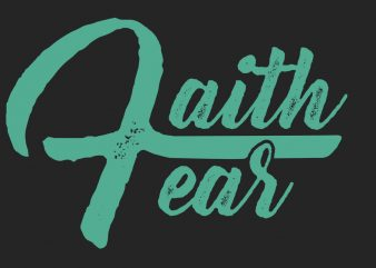 Faith Fear buy t shirt design