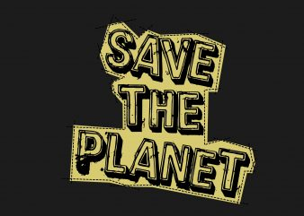 Save The Planet buy t shirt design