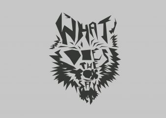 What The Fox t shirt design for sale
