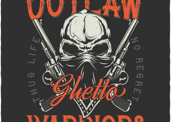 Outlaw Ghetto warriors. Vector T-Shirt Design