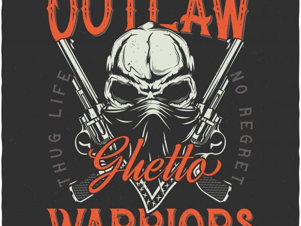 Outlaw Ghetto warriors. Vector T-Shirt Design
