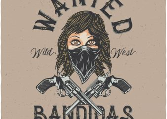 Wanted bandidas. Vector T-Shirt Design buy t shirt design