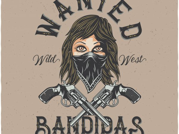 Wanted bandidas. Vector T-Shirt Design
