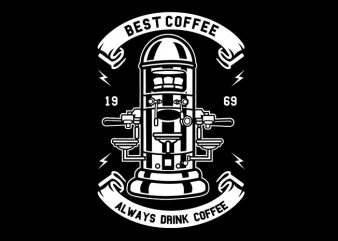 Best Coffee Tshirt Design