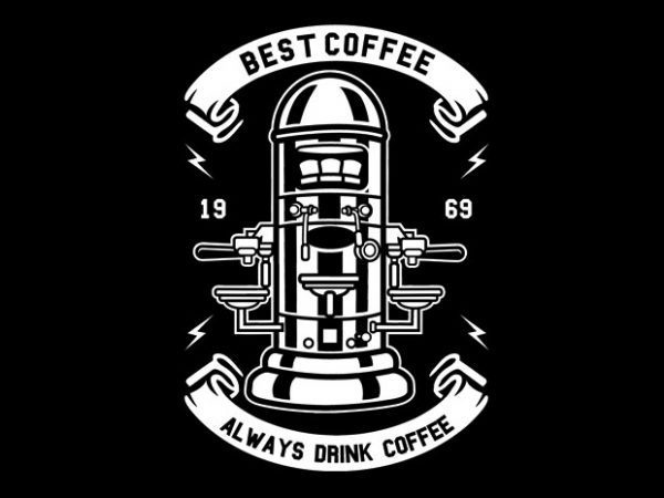 Best Coffee Tshirt Design buy t shirt design