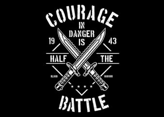 Courage In Danger Vector t-shirt design