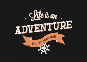 Life Is An Adventure buy t shirt design