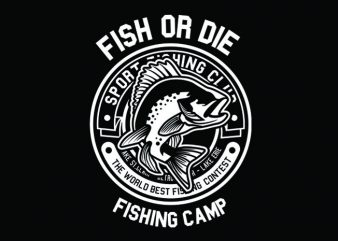 Fish Or Die buy t shirt design