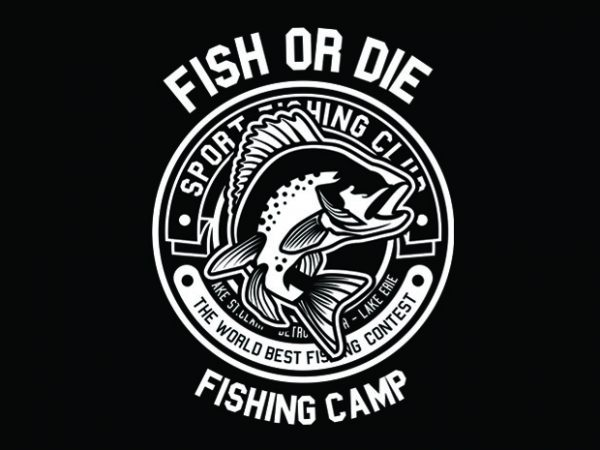 Fish Or Die buy t shirt design