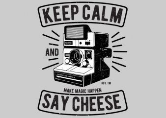 Keep Calm And Say Cheese Vector t-shirt design buy t shirt design