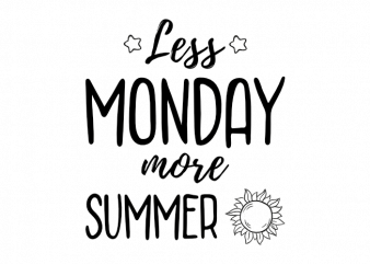 Less monday more summer doodle saying t shirt graphic design t shirt template