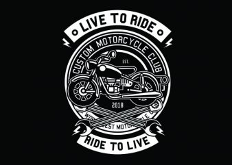 Motorcycle Live To Ride Tshirt Design