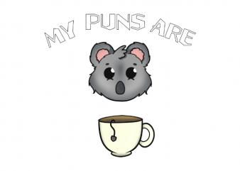 My puns are koala tea hand drawn t shirt printing design