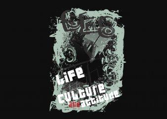 Life Culture Attitude t shirt vector graphic
