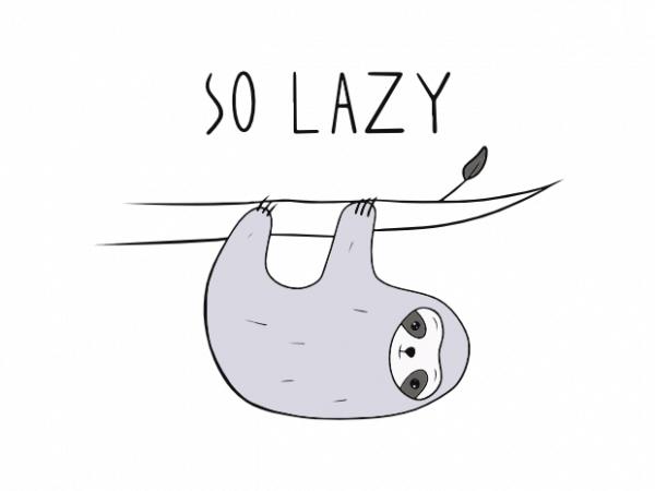 So lazy cute doodle sloth t shirt design