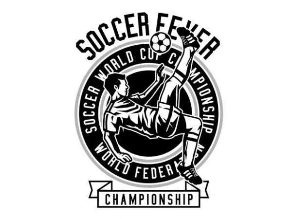 Soccer Fever Tshirt Design