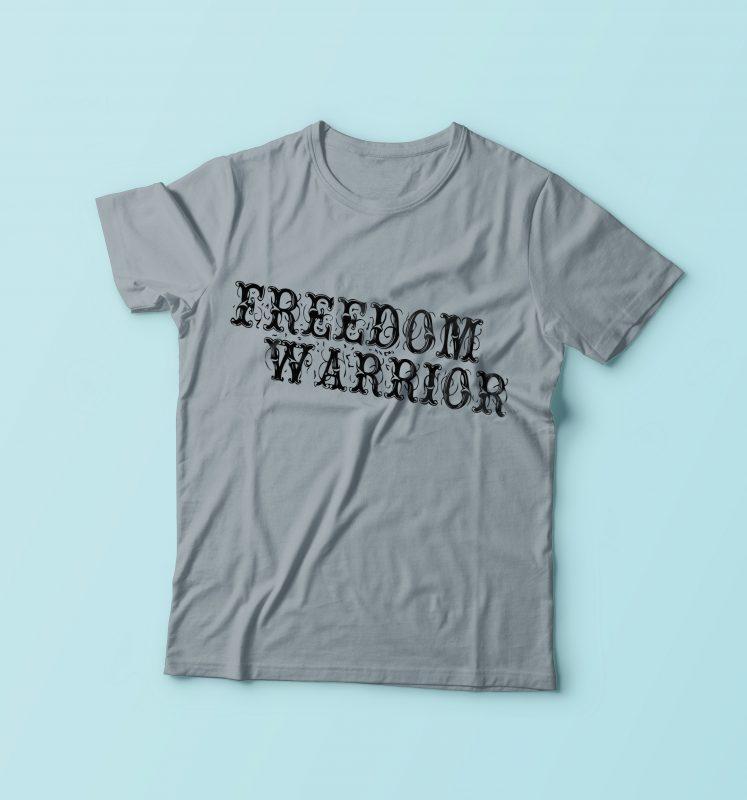 Freedom Warrior buy t shirt design