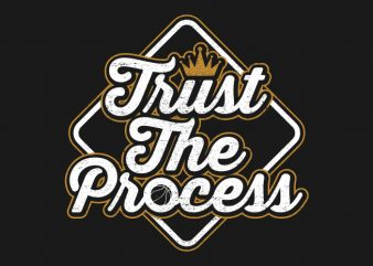 Trust The Process – Typography Design t shirt template