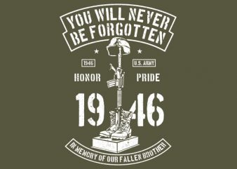 You Will Never Be Forgotten Graphic t-shirt design buy t shirt design