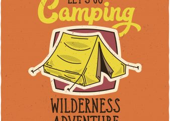 Let's go camping. Vector T-Shirt Design